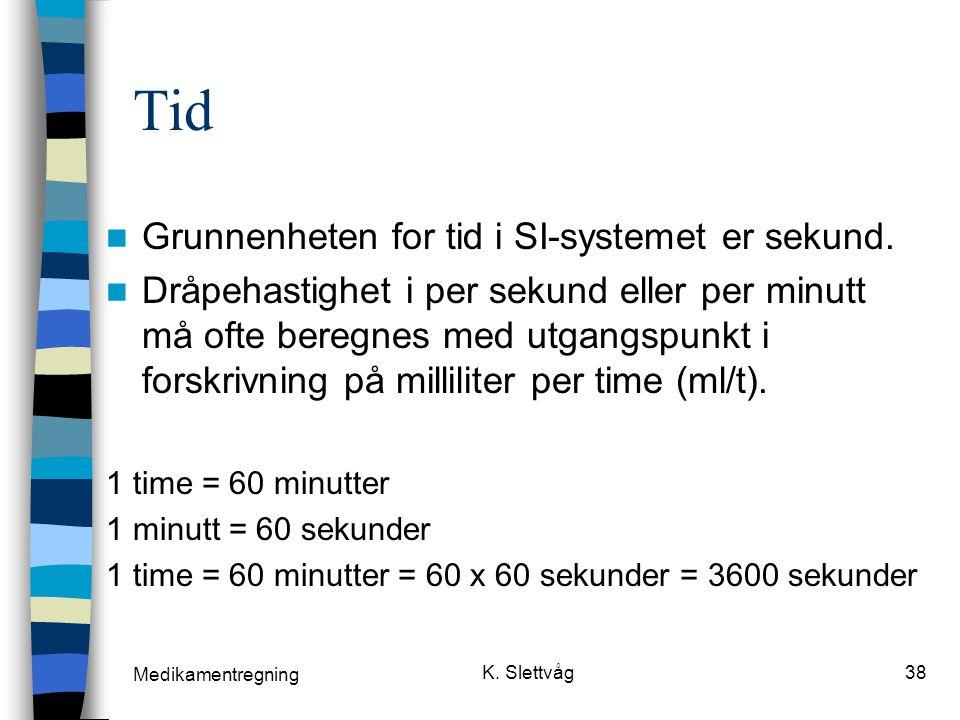Tid Grunnenheten for tid i SI-systemet er sekund.