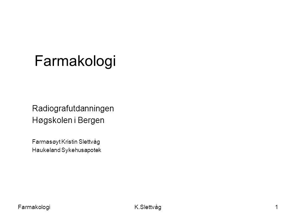 Farmakologi Radiografutdanningen Høgskolen i Bergen