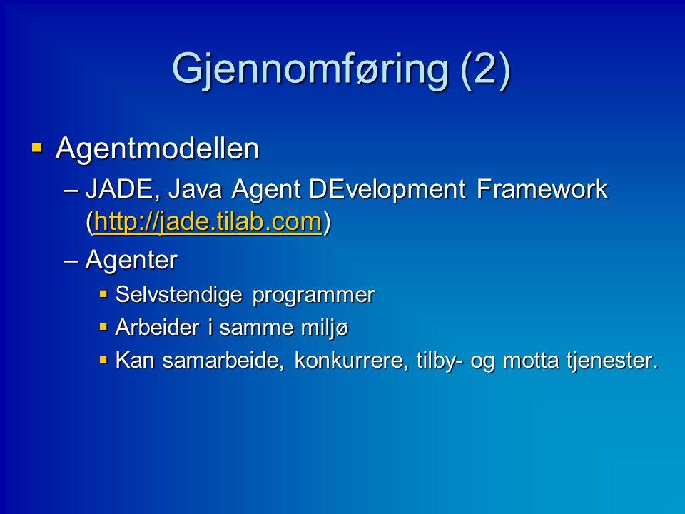 Gjennomføring (2) Agentmodellen