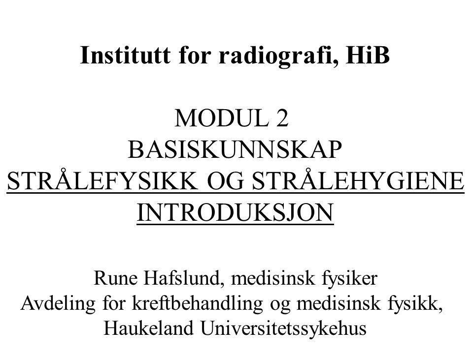 Institutt for radiografi, HiB MODUL 2 BASISKUNNSKAP