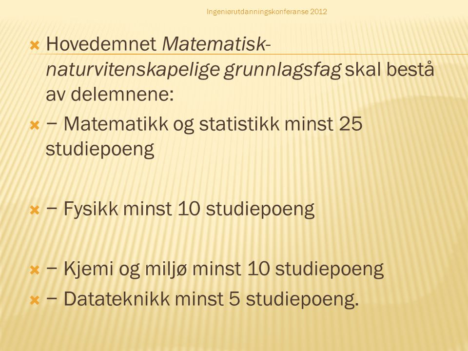 − Matematikk og statistikk minst 25 studiepoeng