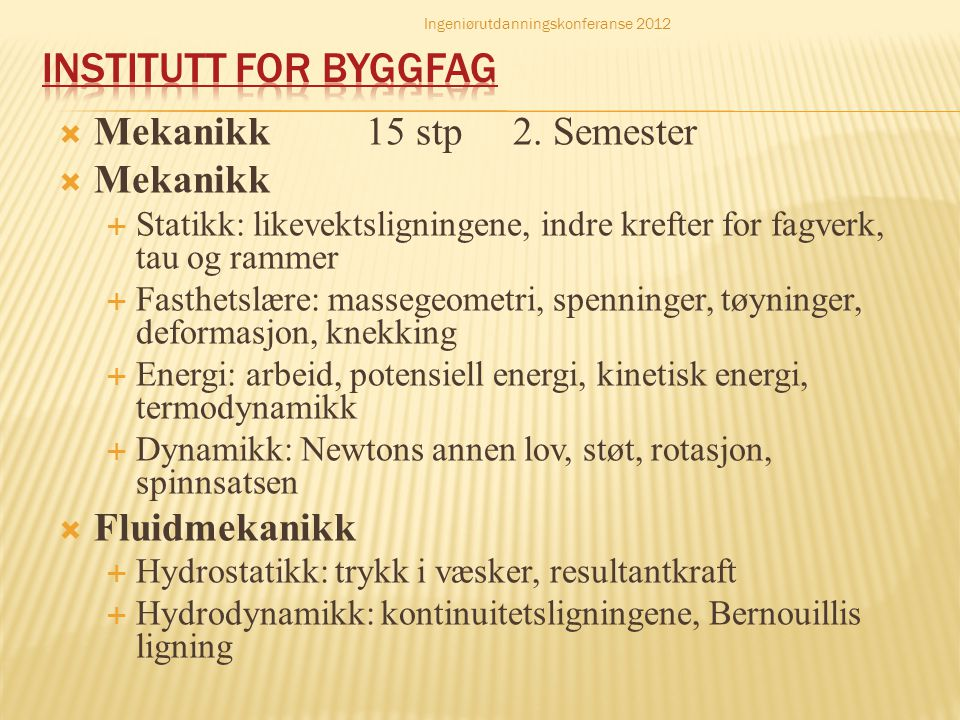 Institutt for byggfag Mekanikk 15 stp 2. Semester Mekanikk