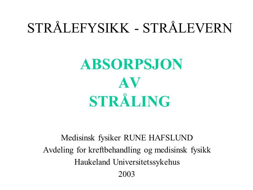STRÅLEFYSIKK - STRÅLEVERN ABSORPSJON AV STRÅLING