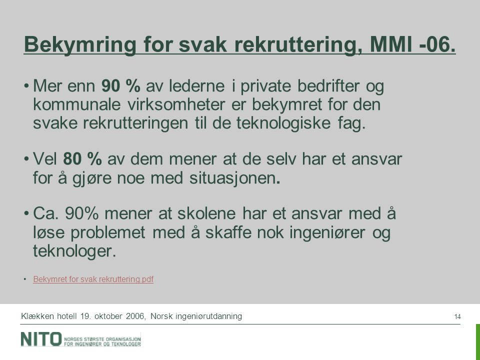 Bekymring for svak rekruttering, MMI -06.