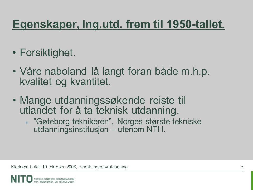 Egenskaper, Ing.utd. frem til 1950-tallet.