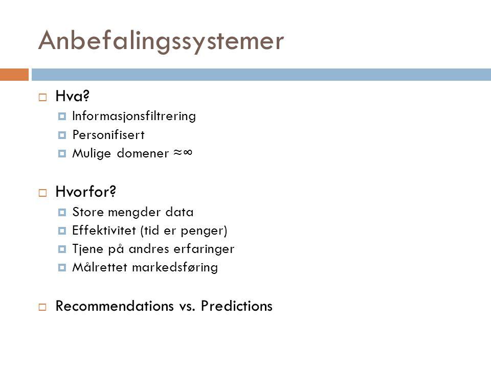 Anbefalingssystemer Hva Hvorfor Recommendations vs. Predictions