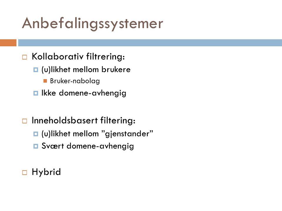 Anbefalingssystemer Kollaborativ filtrering: