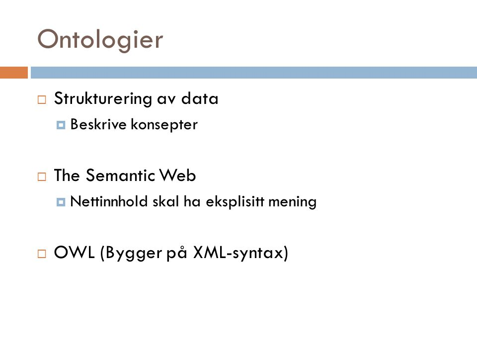 Ontologier Strukturering av data The Semantic Web