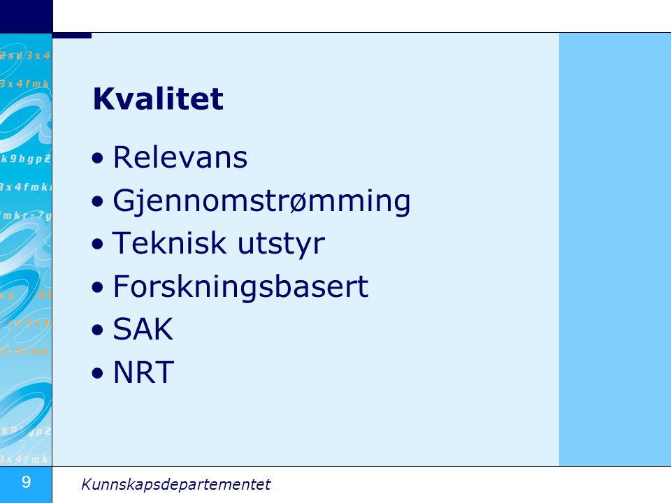 Kvalitet Relevans Gjennomstrømming Teknisk utstyr Forskningsbasert SAK NRT