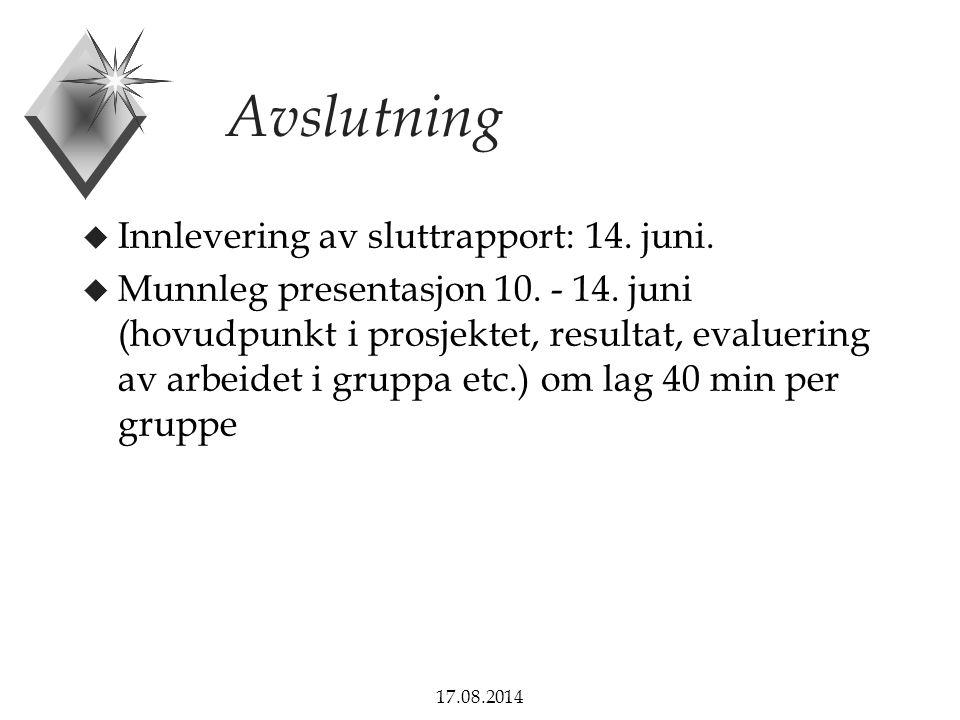 Avslutning Innlevering av sluttrapport: 14. juni.