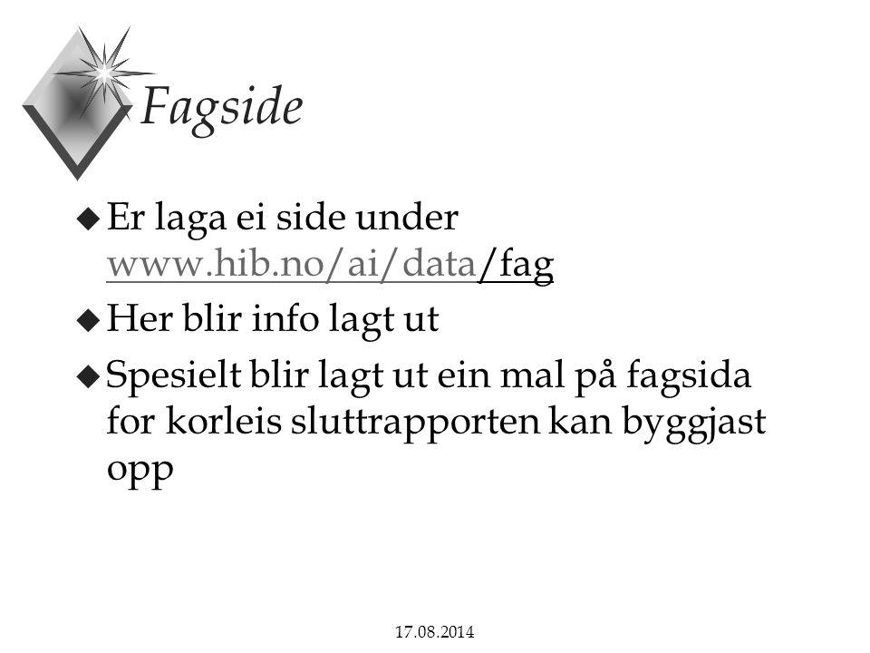 Fagside Er laga ei side under www.hib.no/ai/data/fag