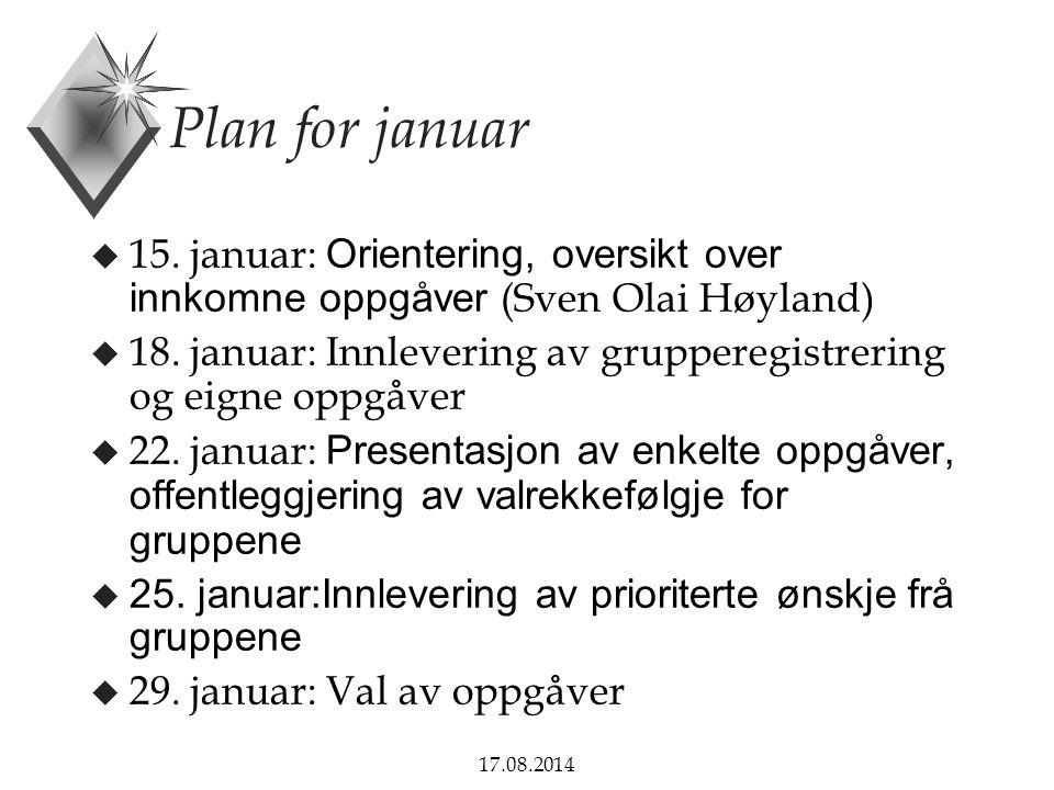 Plan for januar 15. januar: Orientering, oversikt over innkomne oppgåver (Sven Olai Høyland)