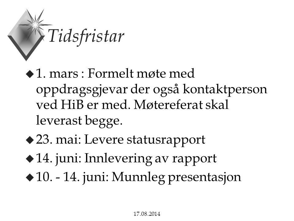 Tidsfristar 1. mars : Formelt møte med oppdragsgjevar der også kontaktperson ved HiB er med. Møtereferat skal leverast begge.