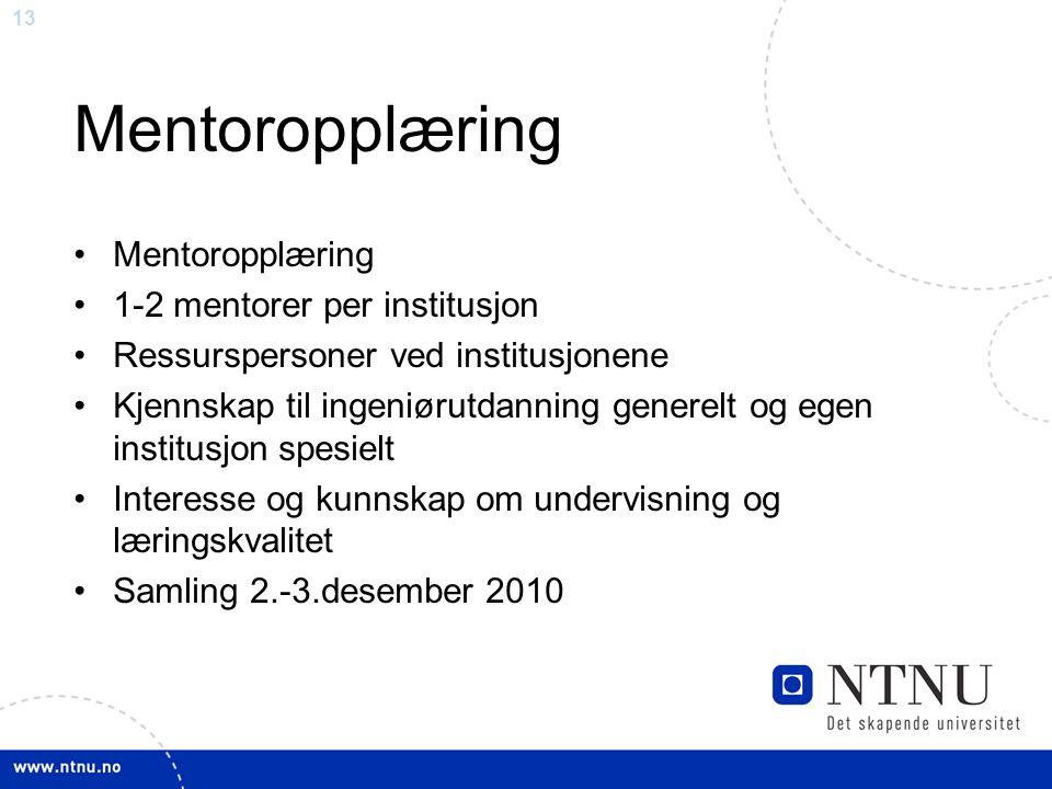 Mentoropplæring Mentoropplæring 1-2 mentorer per institusjon