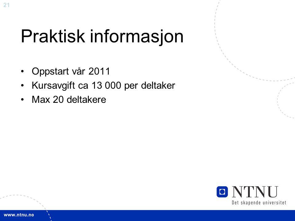 Praktisk informasjon Oppstart vår 2011