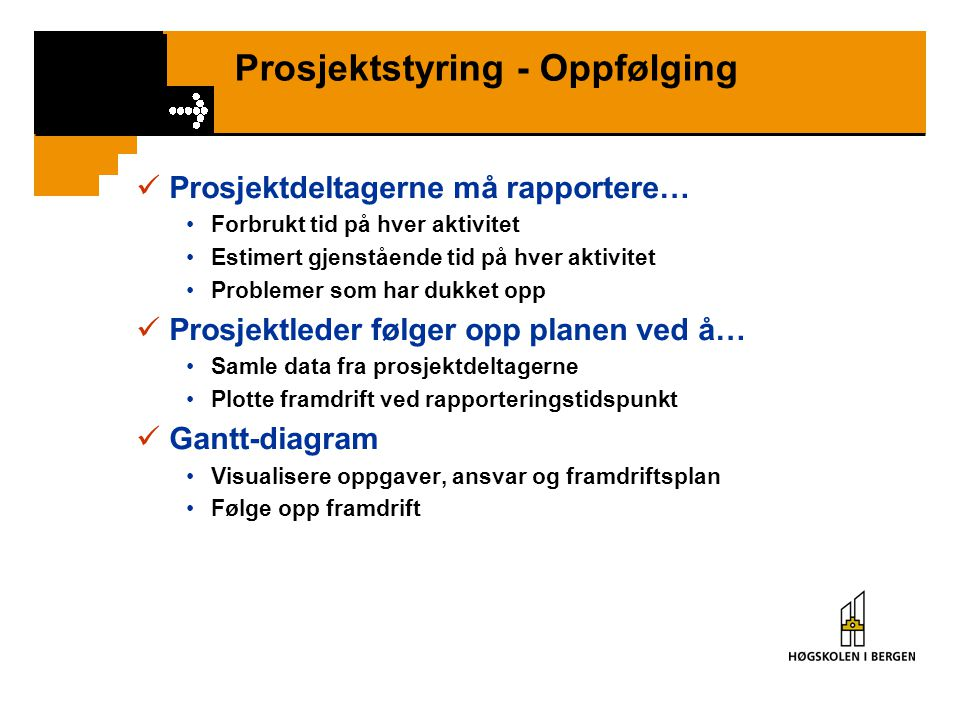 Prosjektstyring - Oppfølging