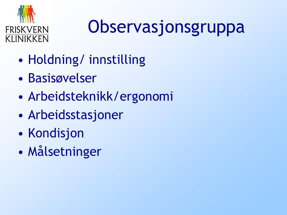 Observasjonsgruppa Holdning/ innstilling Basisøvelser