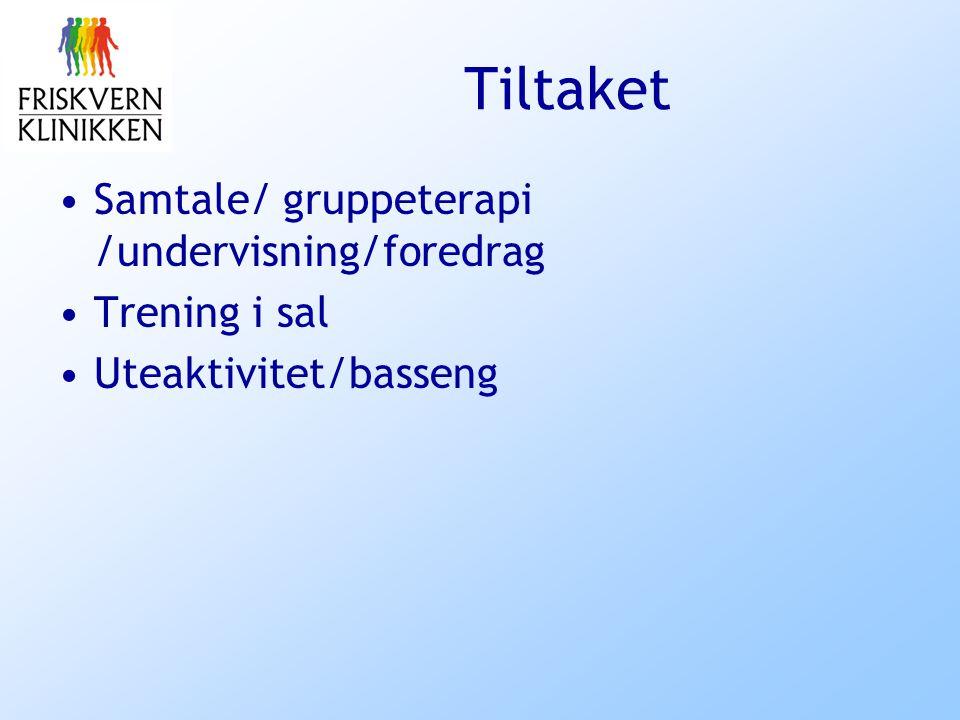 Tiltaket Samtale/ gruppeterapi /undervisning/foredrag Trening i sal