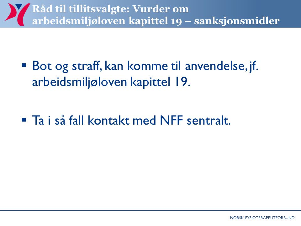 Ta i så fall kontakt med NFF sentralt.