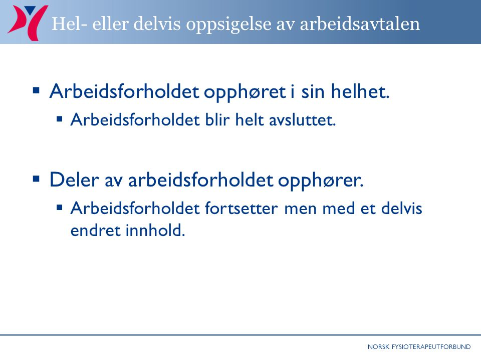 Hel- eller delvis oppsigelse av arbeidsavtalen