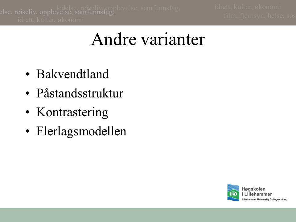 Andre varianter Bakvendtland Påstandsstruktur Kontrastering