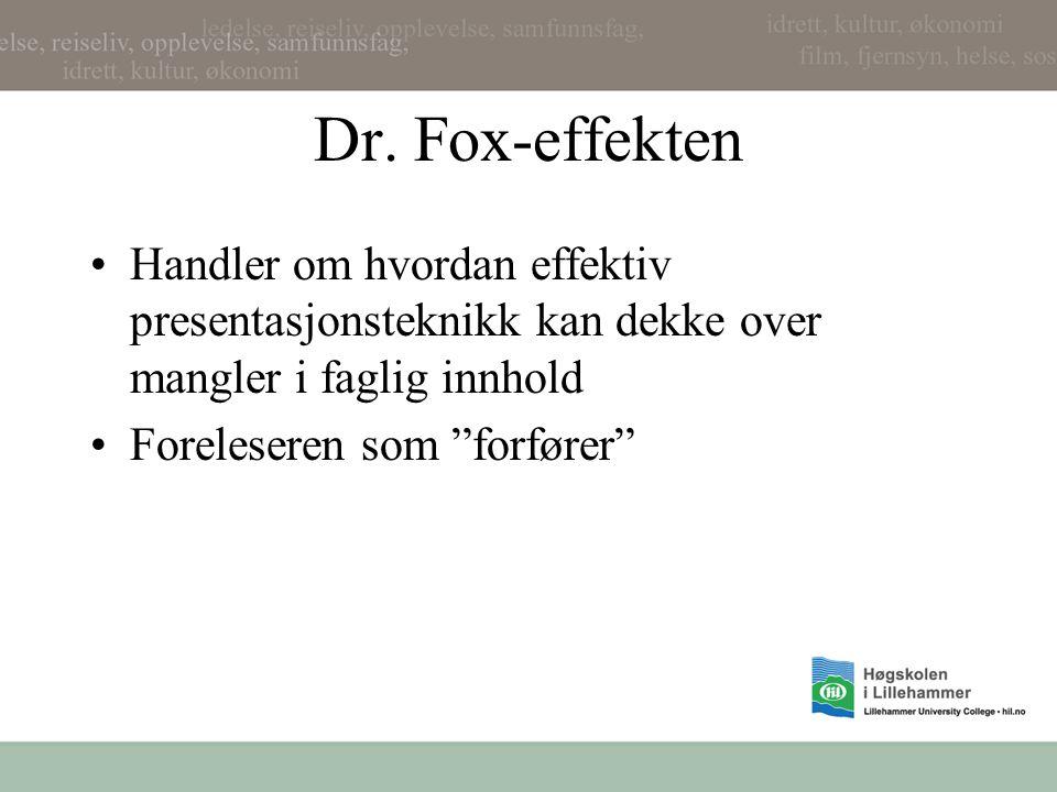 Dr. Fox-effekten Handler om hvordan effektiv presentasjonsteknikk kan dekke over mangler i faglig innhold.