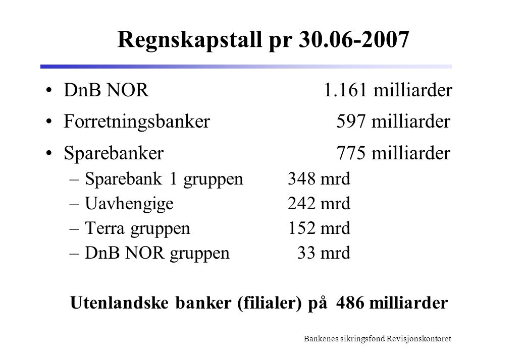 Regnskapstall pr 30.06-2007 DnB NOR 1.161 milliarder