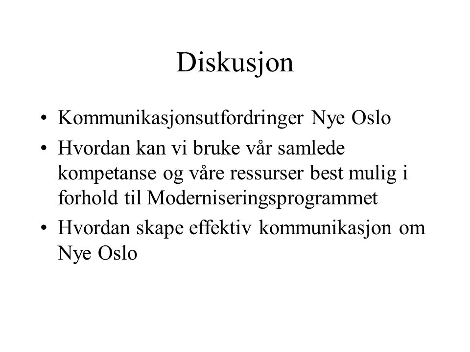 Diskusjon Kommunikasjonsutfordringer Nye Oslo