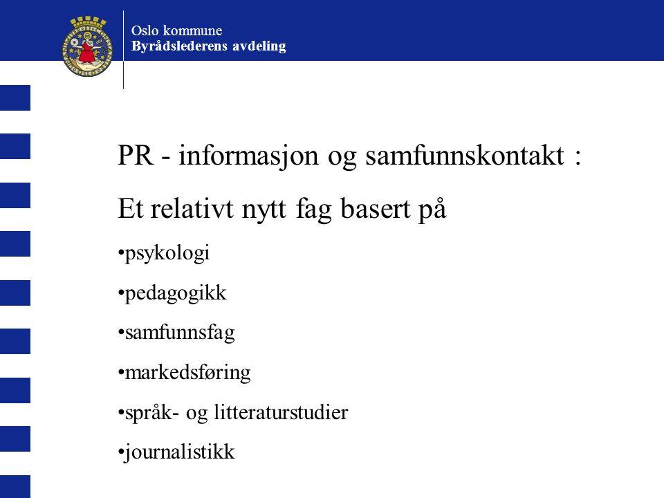 PR - informasjon og samfunnskontakt : Et relativt nytt fag basert på