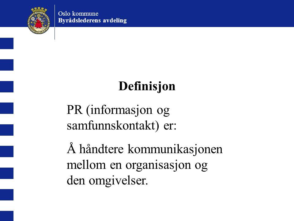 PR (informasjon og samfunnskontakt) er: