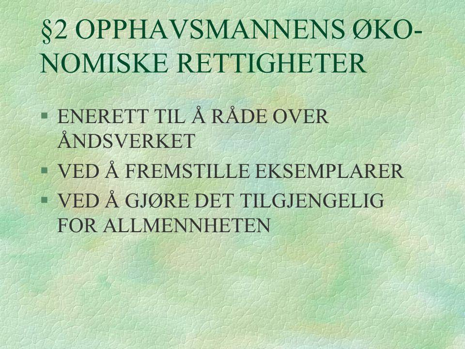 §2 OPPHAVSMANNENS ØKO- NOMISKE RETTIGHETER