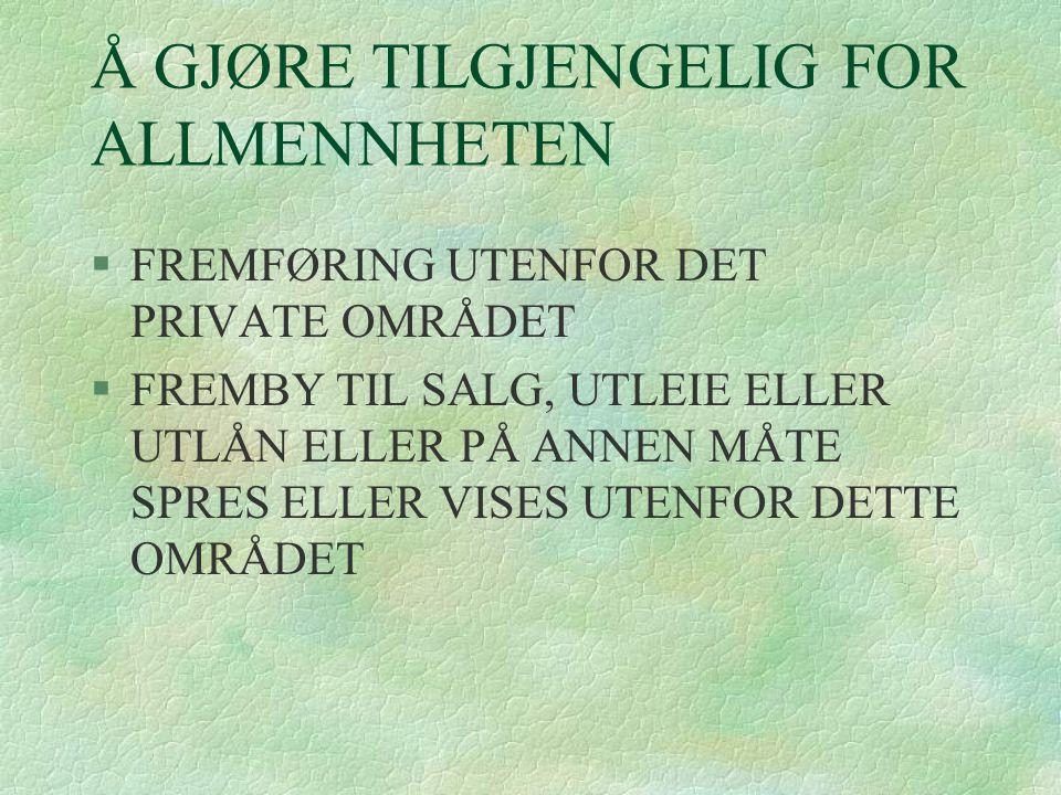 Å GJØRE TILGJENGELIG FOR ALLMENNHETEN