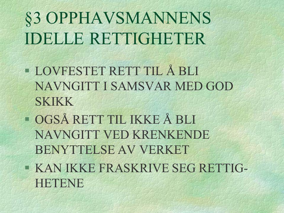 §3 OPPHAVSMANNENS IDELLE RETTIGHETER