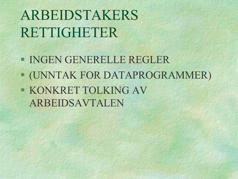 ARBEIDSTAKERS RETTIGHETER