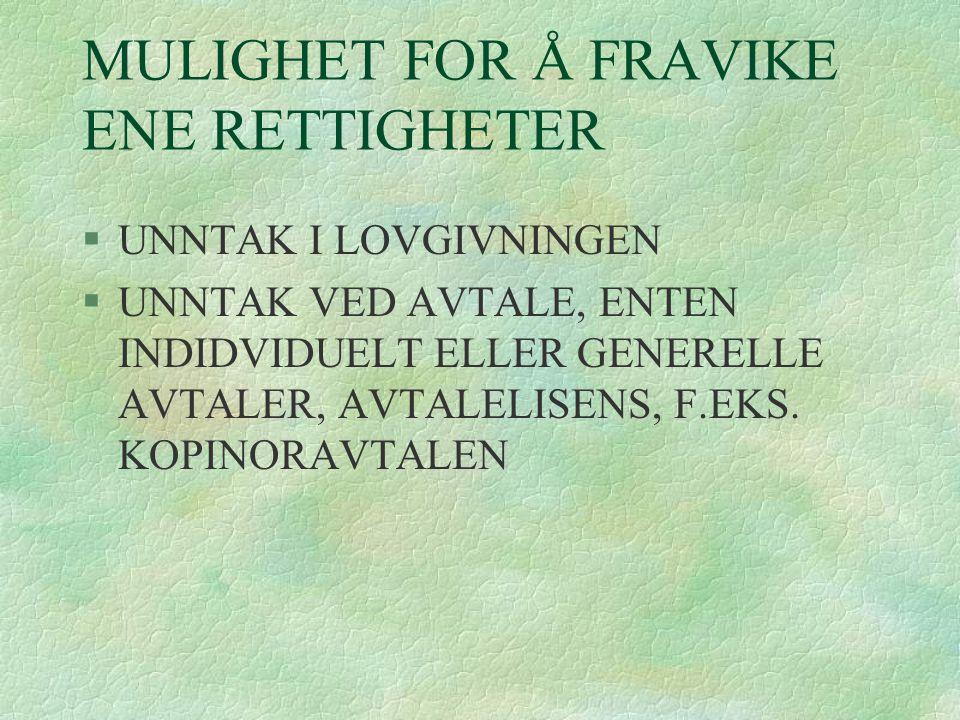 MULIGHET FOR Å FRAVIKE ENE RETTIGHETER