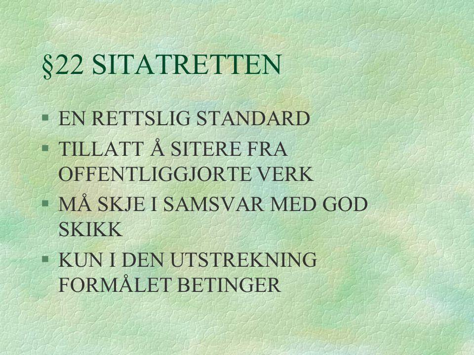 §22 SITATRETTEN EN RETTSLIG STANDARD