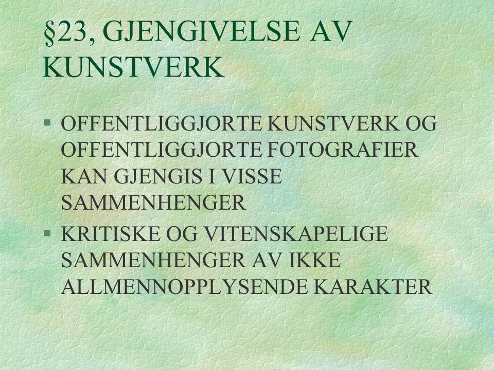 §23, GJENGIVELSE AV KUNSTVERK