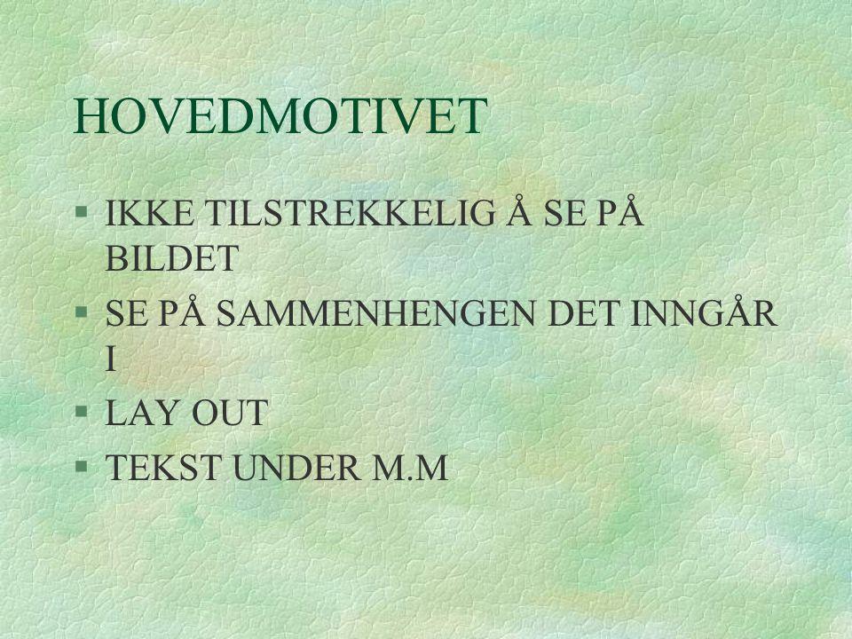 HOVEDMOTIVET IKKE TILSTREKKELIG Å SE PÅ BILDET