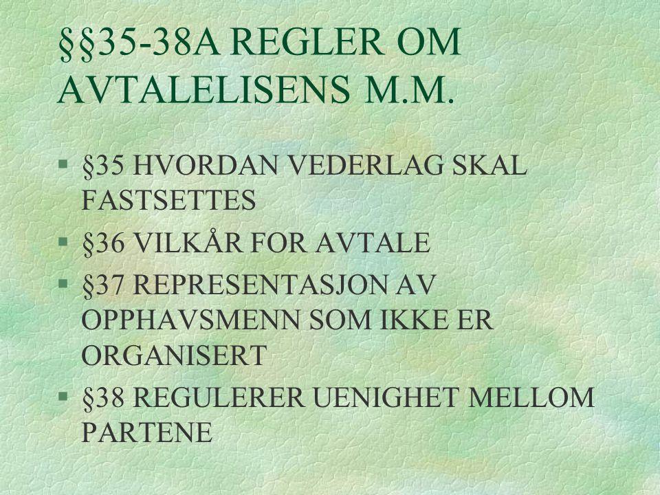 §§35-38A REGLER OM AVTALELISENS M.M.