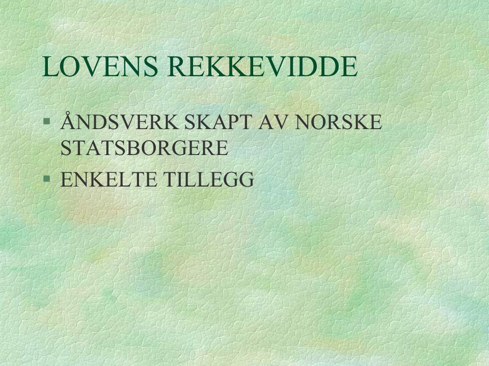 LOVENS REKKEVIDDE ÅNDSVERK SKAPT AV NORSKE STATSBORGERE