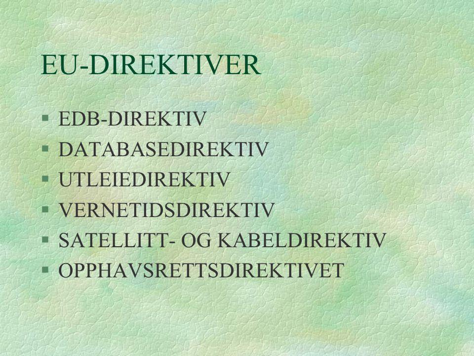 EU-DIREKTIVER EDB-DIREKTIV DATABASEDIREKTIV UTLEIEDIREKTIV