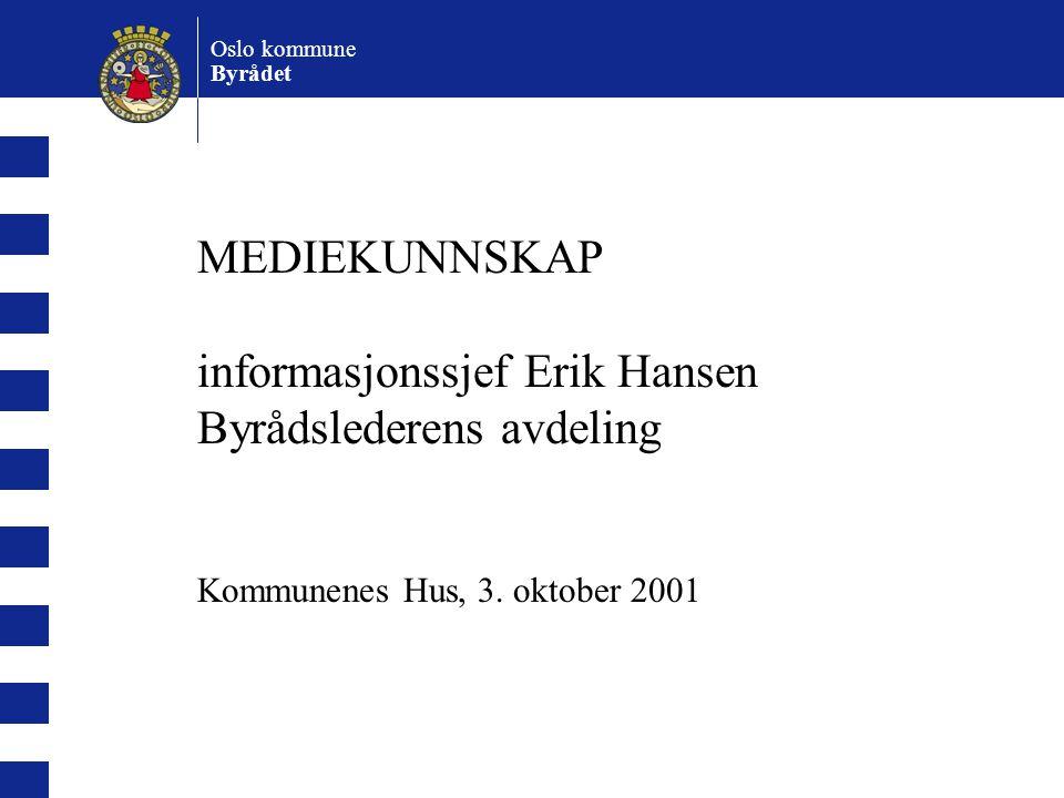 informasjonssjef Erik Hansen Byrådslederens avdeling
