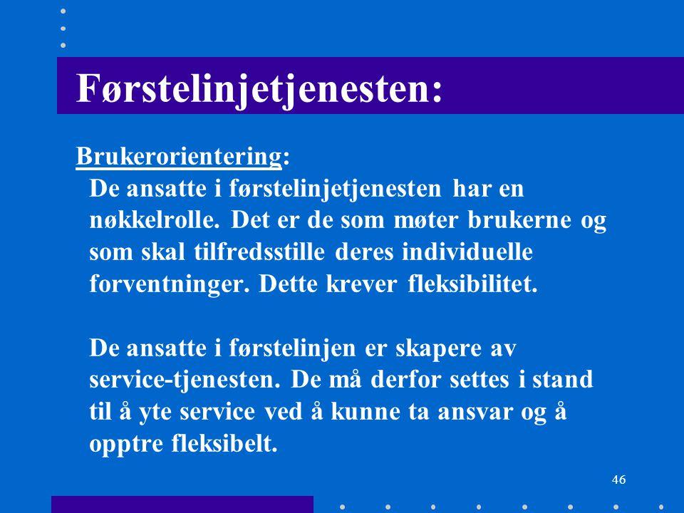 Førstelinjetjenesten: Brukerorientering: De ansatte i førstelinjetjenesten har en nøkkelrolle.