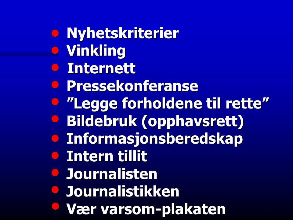 Nyhetskriterier. Vinkling Internett. Pressekonferanse