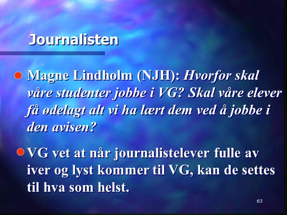 Journalisten Magne Lindholm (NJH): Hvorfor skal våre studenter jobbe i VG Skal våre elever få ødelagt alt vi ha lært dem ved å jobbe i den avisen