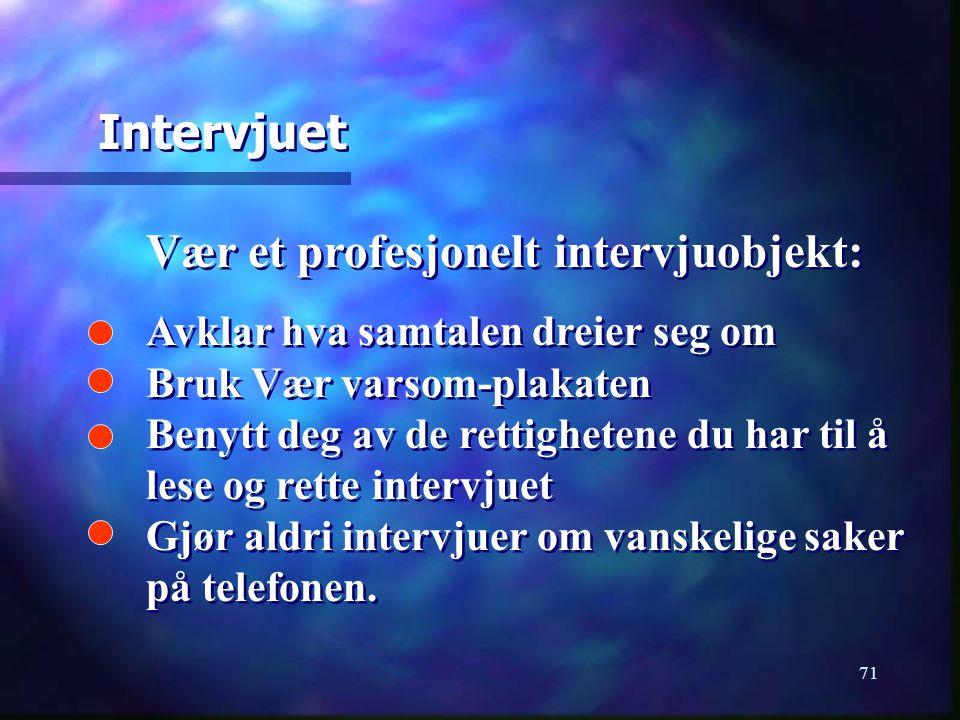 Vær et profesjonelt intervjuobjekt: