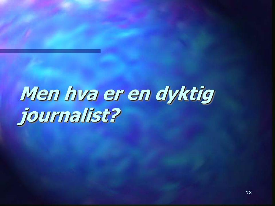 Men hva er en dyktig journalist