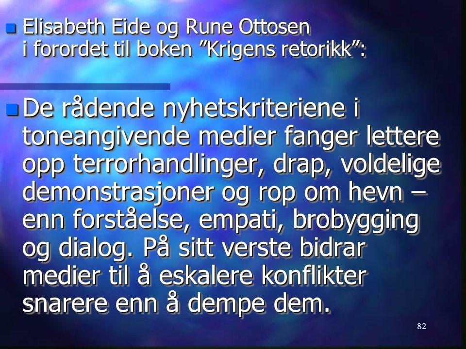 Elisabeth Eide og Rune Ottosen i forordet til boken Krigens retorikk :
