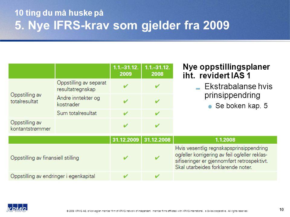 10 ting du må huske på 5. Nye IFRS-krav som gjelder fra 2009