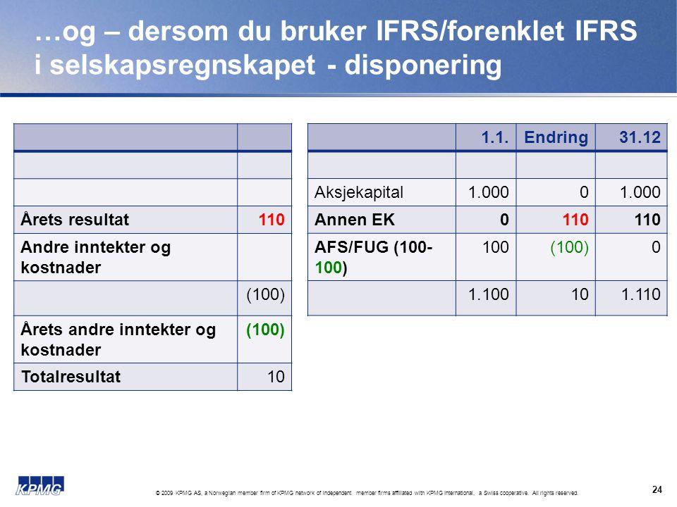 …og – dersom du bruker IFRS/forenklet IFRS i selskapsregnskapet - disponering